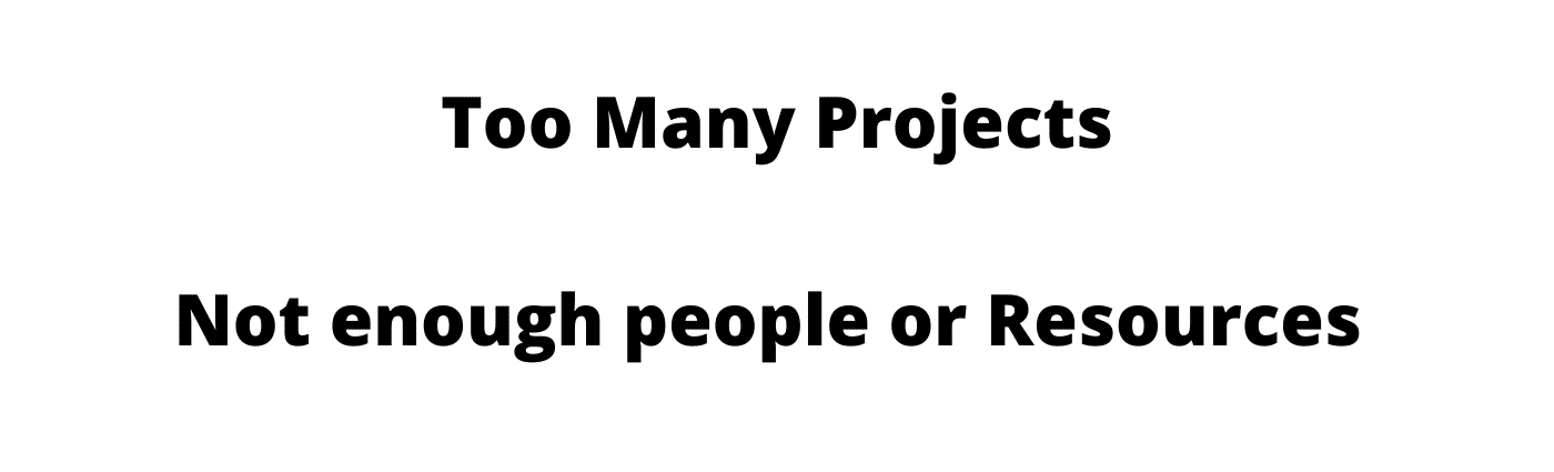 too many projects not enough people image