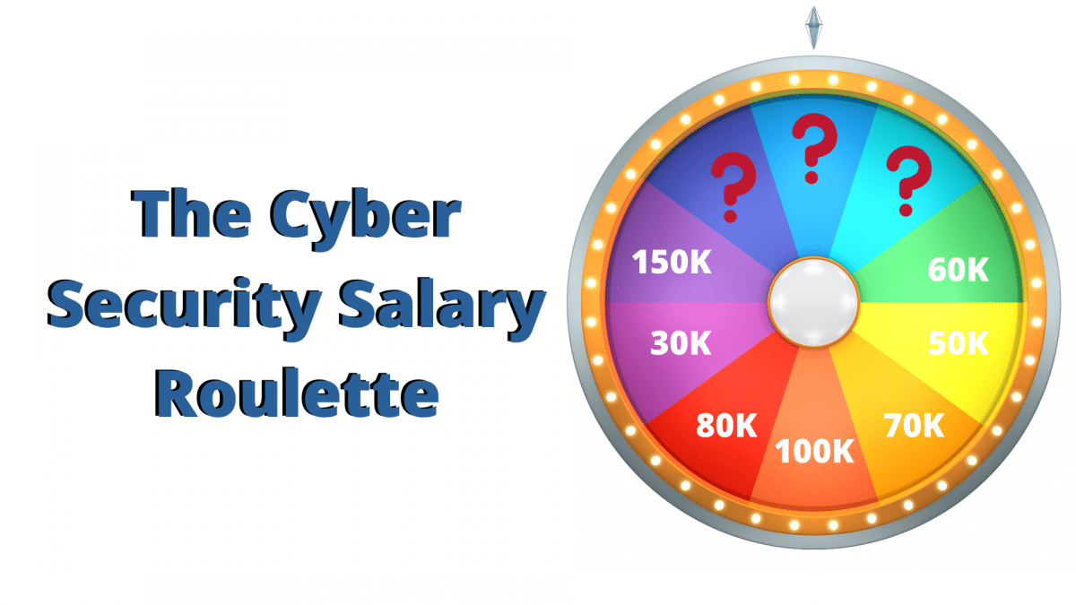 How Much Should A CISO & Other Cyber Professionals Earn? (aka How to benchmark your Salary?)